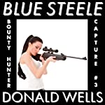 Blue Steele 3: A Blue Steele Mystery Short | Donald Wells