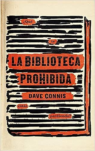 Resultado de imagen de La biblioteca prohibida Dave Connis