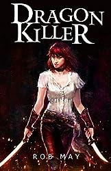 Dragon Killer (Dragon Killer Trilogy Book 1)