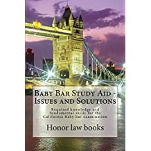 Baby Bar Study Aid - Issues and Solutions (Free Reading Allowed For Prime Members): (e book)