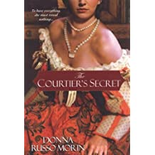 The Courtier's Secret[ THE COURTIER'S SECRET ] by Morin, Donna Russo (Author) Feb-01-09[ Paperback ]