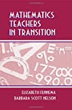 Mathematics Teachers in Transition, , 0805825835