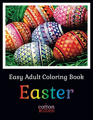 Easter - Easy Adult Coloring Book: 49 of the most delightful Easter goodies for a relaxed and joyful coloring time