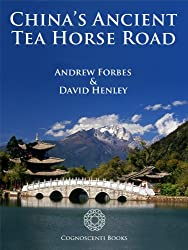 China's Ancient Tea Horse Road (Cognoscenti Books Book 1)