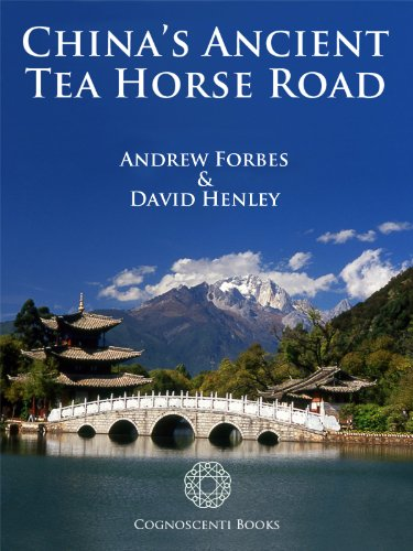 (China's Ancient Tea Horse Road (Cognoscenti Books Book 1))