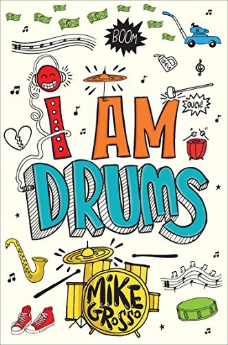 I Am Drums by [Grosso, Mike]