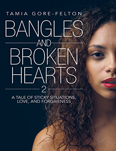 Bangles and Broken Hearts 2: A Tale of Sticky Situations, Love, and Forgiveness