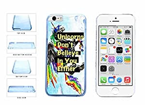 Unicorns Don't Believe In You Either Clear Plastic Phone Case Back Cover Apple iphone 5c inches screen) includes diy case Cloth and Warranty Label