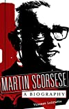 img - for Martin Scorsese: A Biography book / textbook / text book