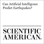 Can Artificial Intelligence Predict Earthquakes? | Annie Sneed