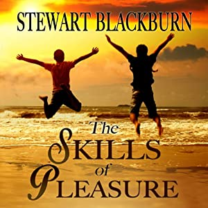 The Skills of Pleasure: Crafting the Life You Want Audiobook