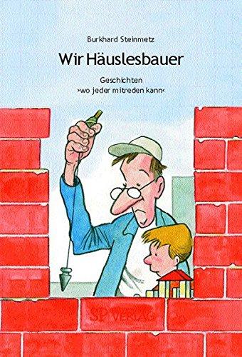 Wir Häuslesbauer: Geschichten