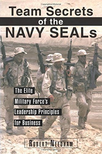 Team Secrets of the Navy SEALs: The Elite Military Force's Leadership Principles for Business by Robert Needham - Needham Mall