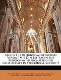Archiv Für Religionswissenschaft Vereint Mit Den Beiträgen Zur Religionswissenschaftlichen Gesellschaft in Stockholm, Otto Weinreich and Albrecht Dieterich, 1147459940
