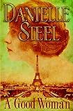 A Good Woman, Danielle Steel, 0385342713