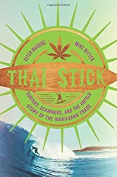 Thai Stick - Surfers, Scammers, and the Untold Story of the Marijuana Trade