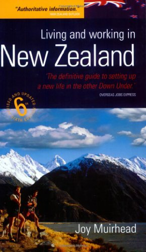 Living and Working in New Zealand: 6th edition