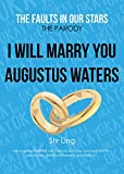 The Fault in Our Stars the Parody 4: I Will Marry You Augustus Waters (TFIOS Parody)