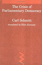 Crisis of Parliamentary Democracy (Studies in Contemporary German Social Thought)