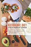 Ketogenic Diet: 14 Day Ketogenic Diet Cookbook; Quick and Easy Recipes For Rapid Weight Loss, For Beginners, And For Health Improvement