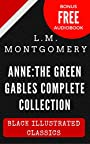 Anne:The Green Gables complete Collection: Black Illustrated Classics (Bonus Free Audiobook)