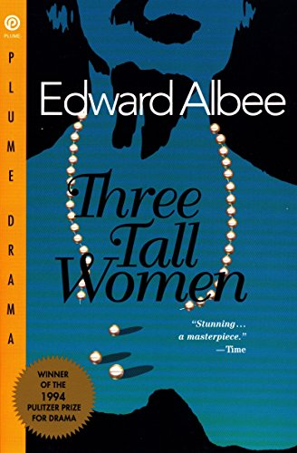 Three Tall Women (The American Dream Play Script Edward Albee)