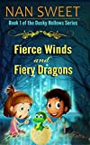 Fierce Winds and Fiery Dragons: free childrens books, books for kids age 9-12, bedtime stories for kids (Dusky Hollows)