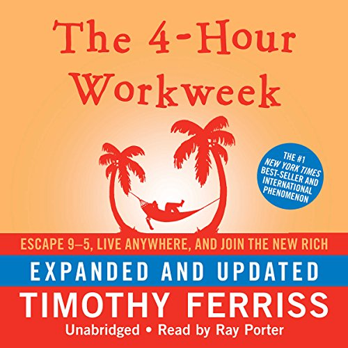 The 4-Hour Workweek: Escape 9-5, Live Anywhere, and Join the New Rich (Expanded and Updated) by Timothy Ferriss cover