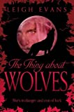 The Thing About Wolves (Mystwalker)