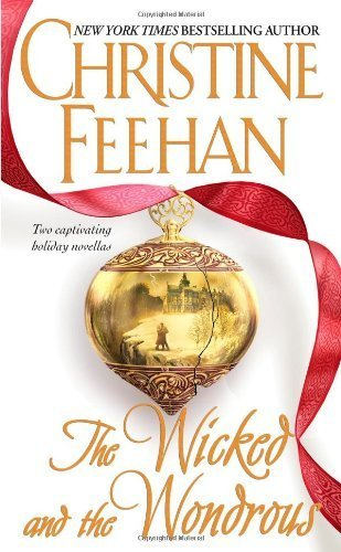 The Wicked and the Wondrous (The Twilight Before Christmas / After the Music) by Feehan, Christine (October 1, 2004) Mass Market Paperback (October Christmas Markets)
