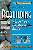 Rebuilding: When Your Relationship Ends (Rebuilding Books; For Divorce and Beyond)