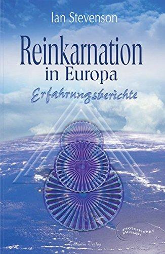 Reinkarnation in Europa. Erfahrungsberichte