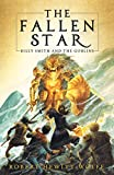 The Fallen Star: Billy Smith and the Goblins, Book 2