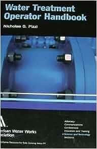 Water Treatment Operator Handbook: Nicholas G. Pizzi, Nick Pizzi: 9781583211847: Amazon.com: Books
