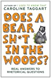 Does a Bear Sh*t in the Woods?, Caroline Taggart, 0452297079