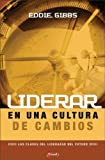 img - for Liderar en una cultura de cambios: Las claves del liderazgo del futuro (Spanish Edition) book / textbook / text book