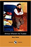 Armour Wherein He Trusted (Dodo Press)
