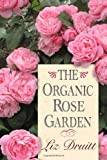 img - for The Organic Rose Garden book / textbook / text book