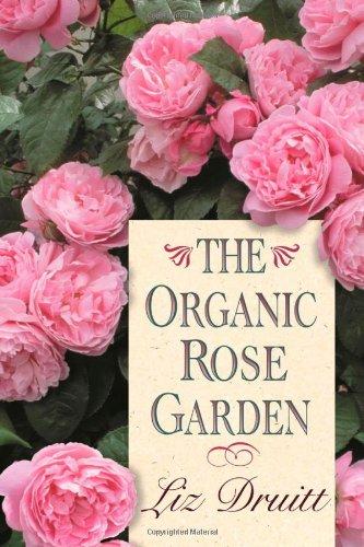 The Organic Rose Garden (Organic Rose Garden)