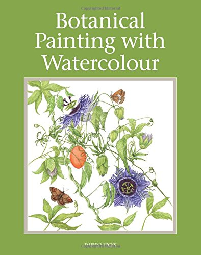 Botanical Painting with Watercolour por Daphne Hicks