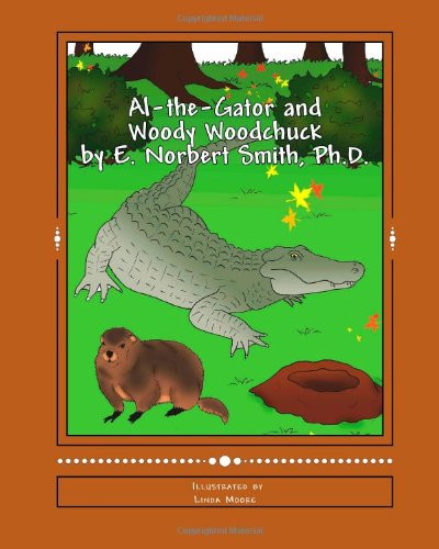 Read Online Al-the-Gator and Woody Woodchuck PDF
