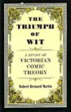 The Triumph of Wit, Robert B. Martin, 0198120575