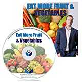 Eat More Fruit & Vegetables Self Hypnosis CD - Self Hypnosis CDs are a Great Way to be Healthy Without Resorting to Lose Weight Pills and other Pills to Lose Weight