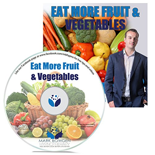 Loss Calotren Weight (Eat More Fruit & Vegetables Self Hypnosis CD - Self Hypnosis CDs are a Great Way to be Healthy Without Resorting to Lose Weight Pills and other Pills to Lose Weight)