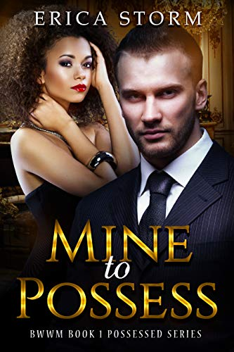 Search : Mine To Possess: BWWM Book 1 Possessed Series