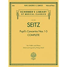 Pupil's Concertos, Complete: Schirmer's Library of Musical Classics, Vol. 2054 Violin and Piano