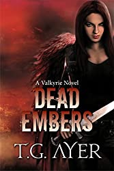 Dead Embers (A Valkyrie Novel - Book 2) (The Valkyrie Series)