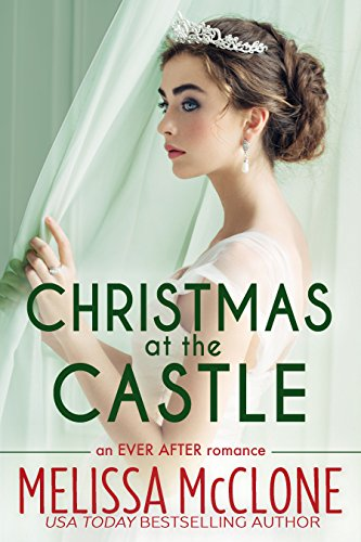 Christmas at the Castle (Ever After series Book 3) by [McClone, Melissa]