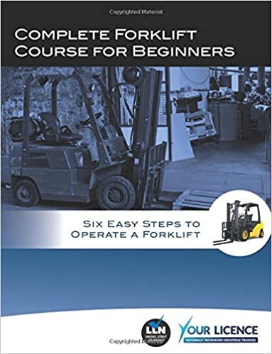 Book Complete Forklift Course for Beginners: Six Easy Steps to Operate a Forklift