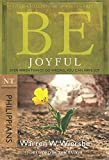 Be Joyful (Philippians): Even When Things Go Wrong, You Can Have Joy (The BE Series Commentary)